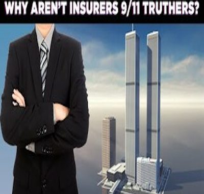 WHY AREN'T INSURERS 9/11 TRUTHERS?